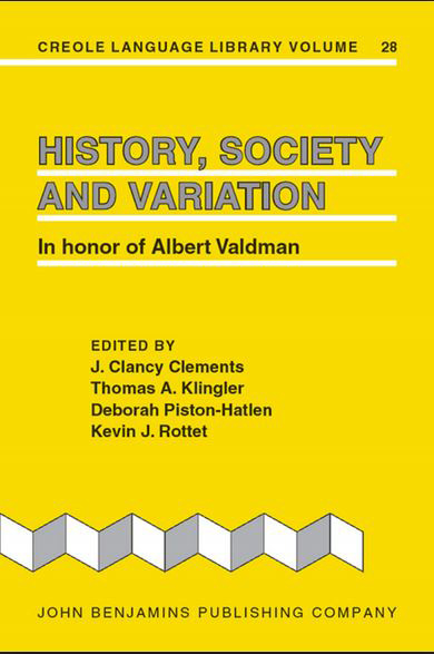 History, Society and Variation: In Honor of Albert Valdman. Creole Language Library volume 28